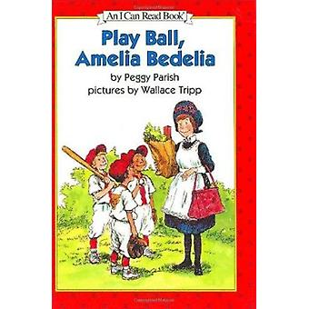 Play Ball - Amelia Bedelia by Peggy Parish - Wallace Tripp - 97800602