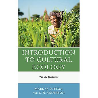 Introduction to Cultural Ecology by Sutton & Mark Q.