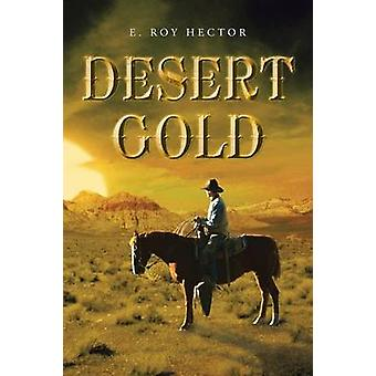 Desert Gold by Hector & E. Roy