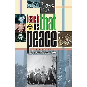 Teach Us That Peace by Wormser & Baron