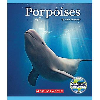 Porpoises (Nature's Children) by Jodie Shepherd - 9780531234822 Book