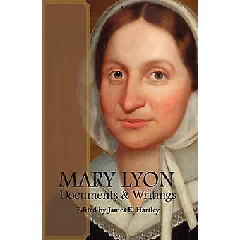 Mary Lyon Documents and Writings by Hartley & James E.