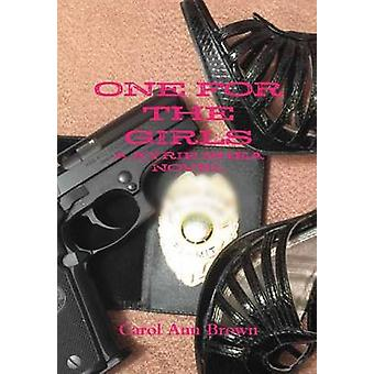 ONE FOR THE GIRLS by Brown & Carol Ann