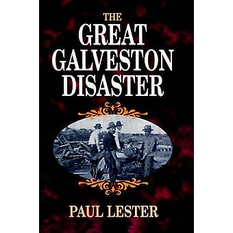 The Great Galveston Disaster by Lester & Paul