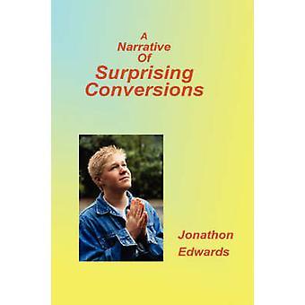 Narrative of Suprising Conversions by Edwards & Jonathan
