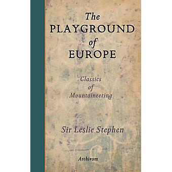 The Playground of Europe by Stephen & Leslie