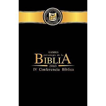 Grandes Personajes de La Biblia IV Conferencia Biblia by Alvarenga & Willie a.