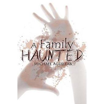 Een familie achtervolgd door Mike Aguilera