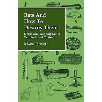 Rats and How to Destroy Them Traps and Trapping Series  Vermin  Pest Control by Barkley & H. C.