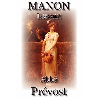 Manon Lescaut by Prevost & Abbe
