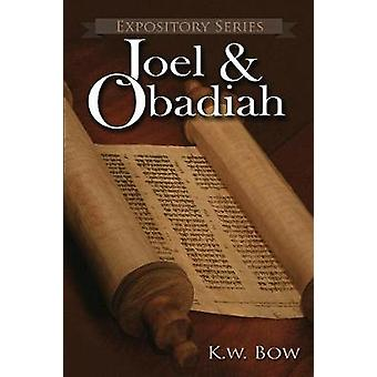 Joel  Obadiah A Literary Commentary On the Books of Joel and Obadiah by Bow & Kenneth W