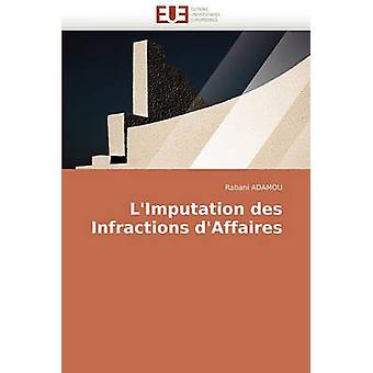 LImputation Des Infractions DAffaires by Adamou & Rabani