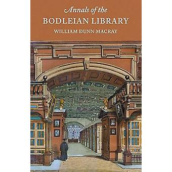 Annals of the Bodleian Library by Macray & William Dunn