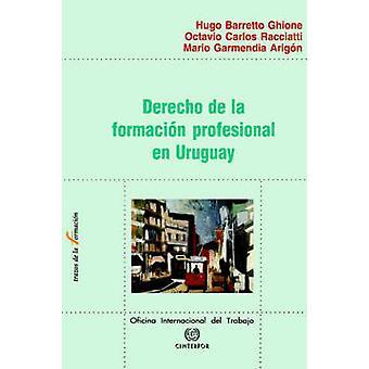 Derecho de la formacion profesional en Uruguay by Ghione & Hugo Barretto