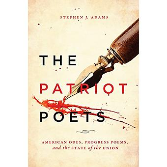 The Patriot Poets - American Odes - Progress Poems - and the State of