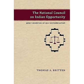The National Council on Indian Opportunity - Quiet Champion of Self-De