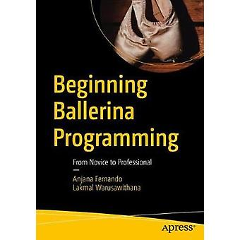 Beginning Ballerina Programming - From Novice to Professional by Anjan