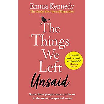 The Things We Left Unsaid - An unforgettable story of love and family
