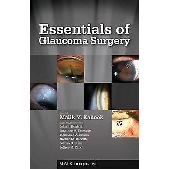 Essentials of Glaucoma Surgery by Malik Y. Kahook - 9781617110122 Book
