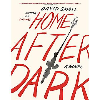 Home After Dark - A Novel by David Small - 9781631496271 Book