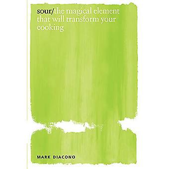 Zuur - het magische element dat uw kookkunsten van Mark Di zal transformeren