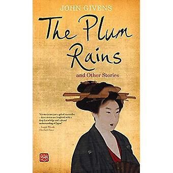 The Plum Rains - And Other Stories by John Givens - 9781908308160 Book