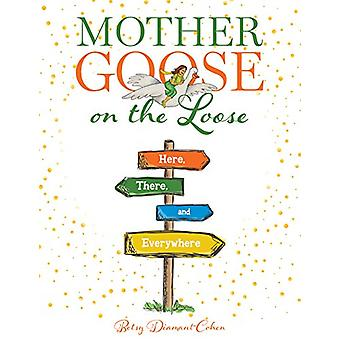 Mother Goose on the Loose - Here - There - and Everywhere by Betsy Dia