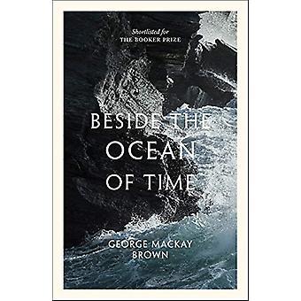 Beside the Ocean of Time by George Mackay Brown - 9781846975103 Book