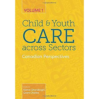 Child and Youth Care Across Sectors Volume 1 - Canadian Perspectives b