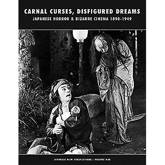 Carnal Curses - Disfigured Dreams - Japanese Horror & Bizarre Cine