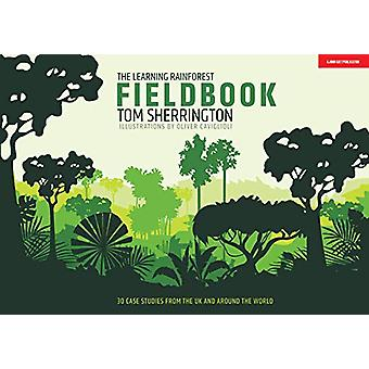 The Learning Rainforest Fieldbook by Tom Sherrington - 9781912906284