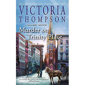 Murder On Trinity Place - A Gaslight Mystery by Victoria Thompson - 97
