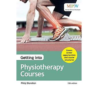 Getting into Physiotherapy Courses by Philip Shanahan - 9781912943180