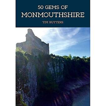 50 Gems of Monmouthshire: The History & Heritage of the Most Iconic Places (50� Gems)