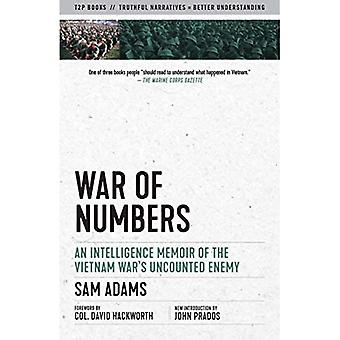 War Of Numbers: An Intelligence Memoir of the Vietnam War's Uncounted Enemy