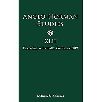 Anglo-Norman Studies XLII -� Proceedings of the Battle Conference 2019