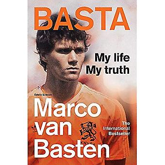 Basta: My Life, My Truth - The Incredible Autobiography of Marco van Basten