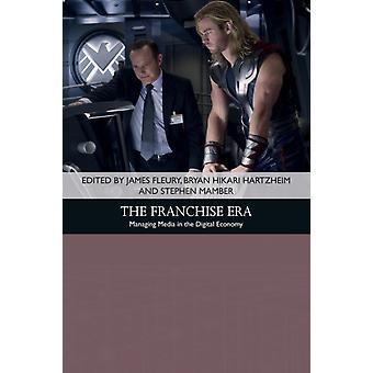 The Franchise Era by Edited by James Fleury & Edited by Stephen Mamber & Edited by Bryan Hikari Hartzheim