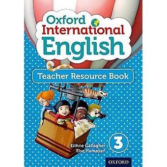 Oxford International Primary English Teacher Resource Book 3-kehittäjä: Gallagher & EithneHamayan & Else