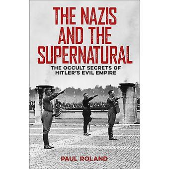 The Nazis and the Supernatural by FitzGerald & Michael