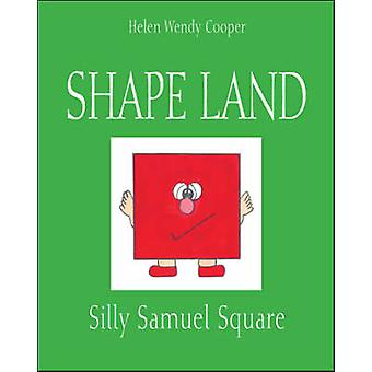 Shape Land - Silly Samuel Square by Helen Wendy Cooper - 9781425157692