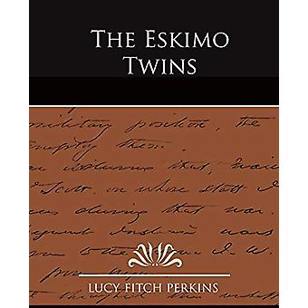 The Eskimo Twins by Lucy Fitch Perkins - 9781438525143 Book