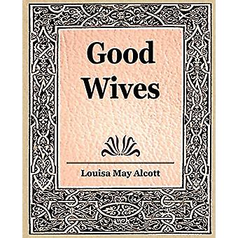 Good Wives by Louisa May Alcott - 9781594624261 Book