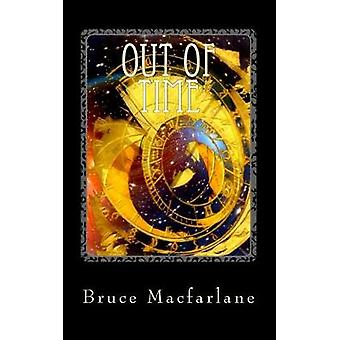 Out of Time by Bruce MacFarlane - 9781916402416 Book