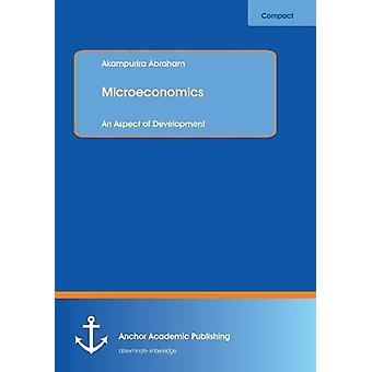 Microeconomics - An Aspect of Development by Akampurira Abraham - 9783