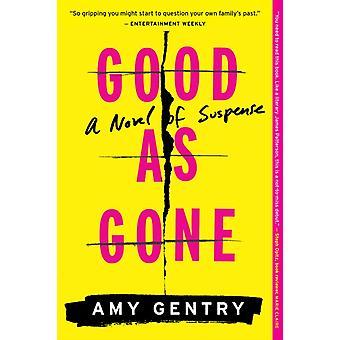 Hyvä kuin mennyt Amy Gentry & Gentry