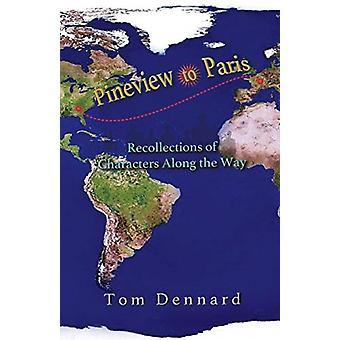 Pineview to Paris by Tom Dennard