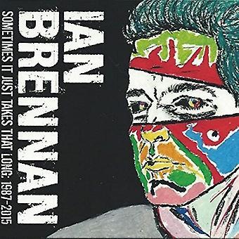 Ian Brennan - Sometimes It Just Takes That Long: 1987-2015 [CD] USA import