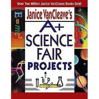 A + Science Fair Projects von Janice VanCleave - 9780471331025 Buch