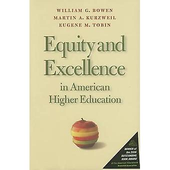 Equity and Excellence in American Higher Education by William G. Bowe
